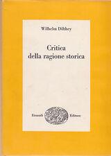 Wilhelm Dilthey. Critica della ragione storica. Einaudi, 1969