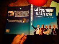 la Politique à l'Affiche Eléctorales & Publicité Politique 1965 1986