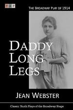 Daddy Long Legs : The Broadway Play of 1914, Paperback by Webster, Jean, Isbn.