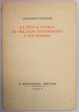 Panzini BELLA STORIA ORLANDO INNAMORATO E POI FURIOSO 1933 Mondadori prima ed.