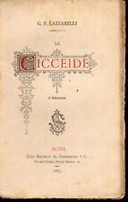 G. F. LAZZARELLI - LA CICCEIDE - ROMA, SOMMARUGA 1885 - PRIMA EDIZIONE