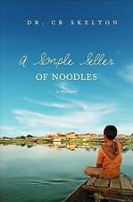 NEW A Simple Seller of Noodles by Dr. C B Skelton