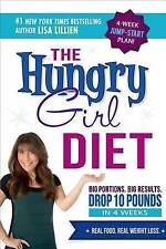 NEW The Hungry Girl Diet: Big Portions. Big Results. Drop 10 Pounds in 4 Weeks