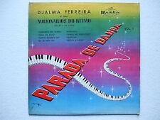 DJALMA FERREIRA - PARADA DE DANÇA V.1 10'' 1st MONO 1953 BRAZIL JAZZ SAMBA BOSSA