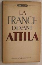 C1 GUERRE FROIDE Aetius LA FRANCE DEVANT ATTILA 1947