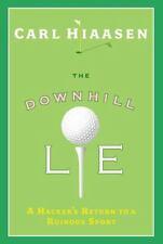 The Downhill Lie : A Hacker's Return to a Ruinous Sport by Carl Hiaasen...