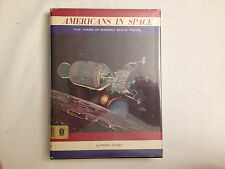 Americans in Space: Five Years of Manned Space Travel SIGNED BY AUTHOR