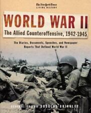 The New York Times Living History: World War II, 1942-1945: The Allied