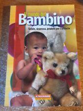 Il mondo del bambino salute sicurezza prodotti per l'infanzia 2004 Altroconsumo