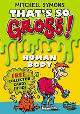 È così! lordo: corpo umano da Mitchell Symons (tascabile, 2011) NUOVO LIBRO
