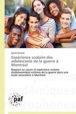 Experience Scolaire des Adolescents de la Guerre a Montreal by Durand Carole...