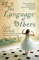 The Language of Others by Morrall, Clare (Paperback book, 2008)