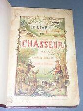 Chasse Diguet le livre du chasseur environ 1900 reliure gravures