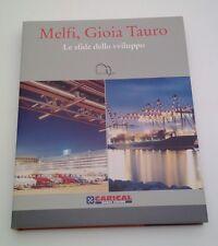 Le sfide dello sviluppo - Melfi e Gioia Tauro