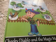 Cheeky Diablo and The Magic Marker a Children's picture book By Walter H Crowley