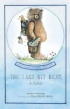 Last Bit Bear : A Fable by Sandra Chisholm Robinson, Ex-Library, Softcover GOOD