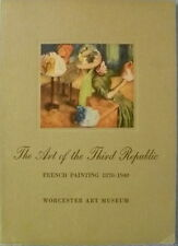 THE ART OF THE THIRD REPUBLIC FRENCH PAINTING 1870-1940 WORCESTER ART MUSEUM '41