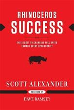 NEW Rhinoceros Success: The Secret to Charging Full Speed Toward Every Opportuni
