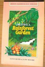 Creating A Rainforest Garden, by Tony Rodd & Judy Moore