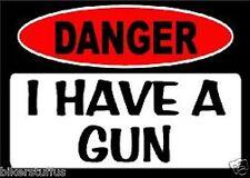 DANGER I HAVE A GUN BUMPER STICKER TOOLBOX STICKER