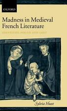 Madness in Medieval French Literature : Identities Found and Lost by Sylvia...