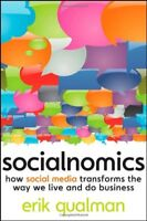 Socialnomics: How Social Media Transforms the Way We Live and Do Business,Erik