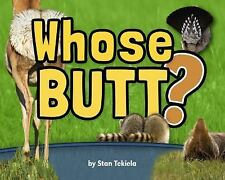 Wildlife Picture Bks.: Whose Butt? by Stan Tekiela (2012, Paperback)
