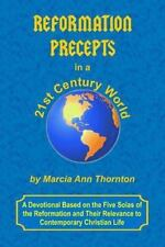 Reformation Precepts in a 21st Century World : A Devotional Based on the Five...