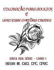 Sinta Boa Série: Coloração para Adultos e Livro Sobre a História Criativa by...