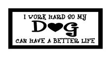 I Work Hard So My Dog Can Have A Better Life Funny Unique Dog Magnet Fridge Car