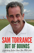 Out of Bounds: Legendary Tales From the 19th Hole by Sam Torrance (Hardback, 201