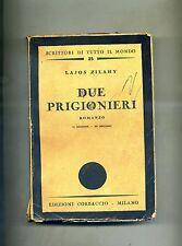 Lajos Zilahy # DUE PRIGIONIERI # Edizioni Corbaccio 1932