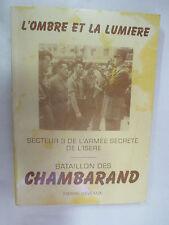 """Pierre Deveaux """"L'Ombre et la Lumière Bataillon des Chambarand"""" /1987"""