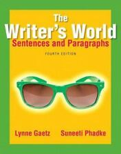 The Writer's World - Sentences And Paragraphs   by Lynne Gaetz & Phadke