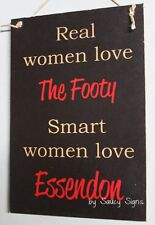Real Women Essendon Footy Sign - Bar Kitchen Shed Office Rustic Bombers Sign