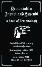 Demoniality Incubi and Succubi: A Book of Demonology by Sinistrari of Ameno