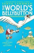 The World's Bellybutton, Tanya Landman, New Book