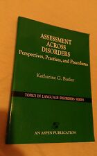 Topics in Language Disorders: Assessment Across Disorders : Perspectives, Pract…