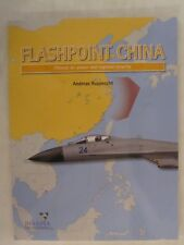 Flashpoint China : Chinese Air Power and the Regional Balance by Tom Cooper and