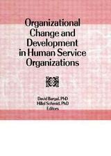 Organizational Change and Development in Human Service Organizations