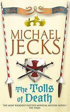 The Tolls of Death (Medieval West Country Mysteries), By Michael Jecks,in Used b