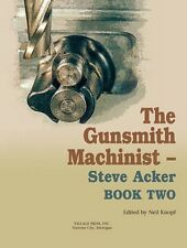 The Gunsmith Machinist Book 2 /gunsmithing / machining