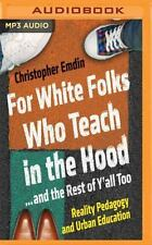 For White Folks Who Teach in the Hood... and Rest of y'all Too : Reality...