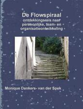 De Flowspiraal by Monique Dankers- Van Der Spek (2013, Paperback)