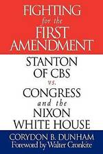Fighting for the First Amendment: Stanton of CBS vs. Congress and the Nixon Whi