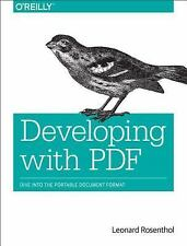 Developing with PDF : Dive into the Portable Document Format by Leonard...