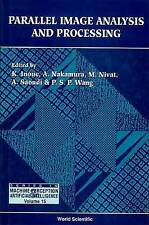 Parallel Image Analysis and Processing (Series in Machine Perception and Artific
