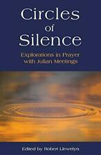 Circles of Silence: Explorations in Prayer with Julian Meetings, Robert Llewelyn