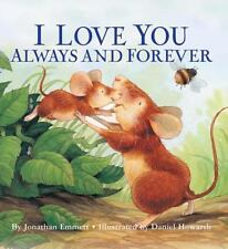 I Love You Always and Forever by Jonathan Emmett (2007, Hardcover)