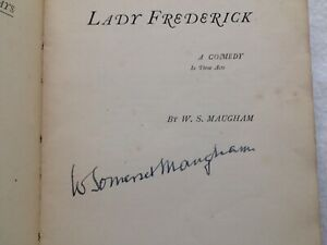 SIGNED by W. Somerset Maugham: LADY FREDERICK (FIRST EDITION, 1912, Play Text)